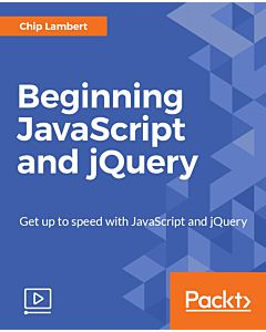 Beginning JavaScript and jQuery [Video]
