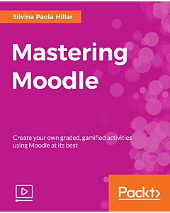 Mastering Moodle [Video]