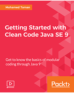 Getting Started with Clean Code Java SE 9 [Video]