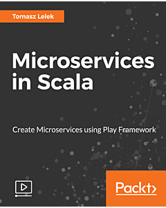 Microservices in Scala [Video]