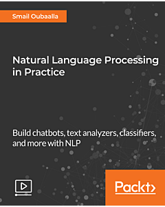 Natural Language Processing in Practice [Video]
