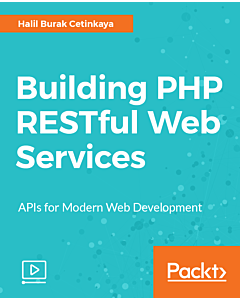 Building PHP RESTful Web Services [Video]