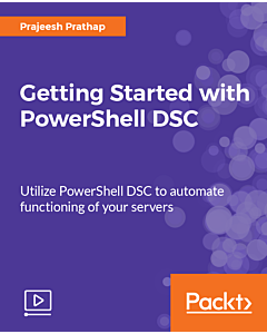 Getting Started with PowerShell DSC [Video]
