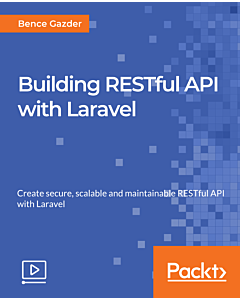 Building RESTful API with Laravel [Video]