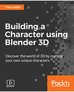 Building a Character using Blender 3D [Video]