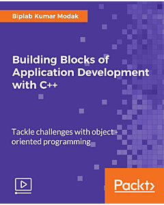 Building Blocks of Application Development with C++ [Video]