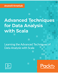 Advanced Techniques for Data Analysis with Scala [Video]