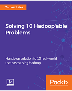 Solving 10 Hadoop'able Problems [Video]