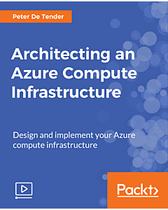 Architecting an Azure Compute Infrastructure [Video]