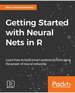 Getting Started with Neural Nets in R [Video]