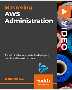 Mastering AWS Administration [Video]