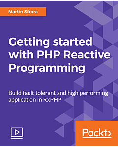 Getting started with PHP Reactive Programming [Video]