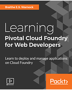 Learning Pivotal Cloud Foundry for Web Developers [Video]