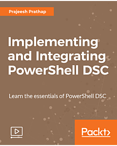 Implementing and Integrating PowerShell DSC [Video]
