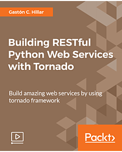 Building RESTful Python web services with Tornado video