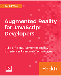 Augmented Reality for JavaScript Developers [Video]