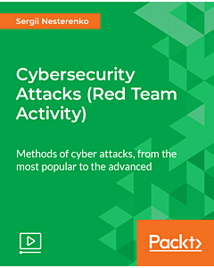 Cybersecurity Attacks (Red Team Activity) [Video]