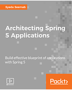Architecting Spring 5 Applications [Video]