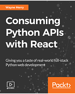 Consuming Python APIs with React [Video]