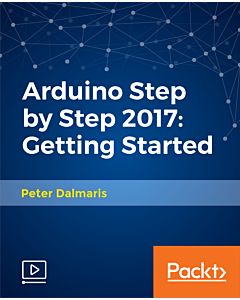 Arduino Step by Step 2017: Getting Started [Video]