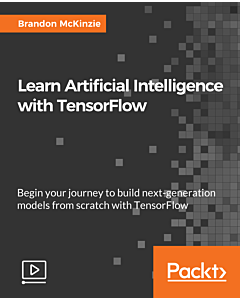 Learn Artificial Intelligence with TensorFlow [Video]