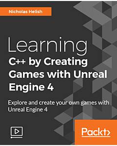 Learning C++ by Creating Games with Unreal Engine 4 [Video]
