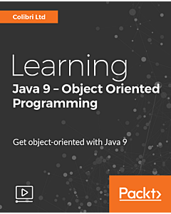 Learning Java 9 - Object Oriented Programming [Video]