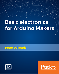 Basic electronics for Arduino Makers [Video]