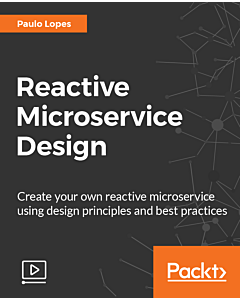 Reactive Microservice Design [Video]