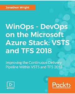 WinOps - DevOps on the Microsoft Azure Stack: VSTS and TFS 2018 [Video]