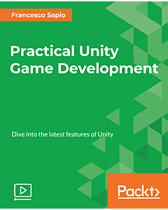 Practical Unity Game Development [Video]