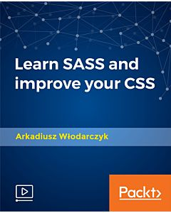 Learn SASS and improve your CSS [Video]