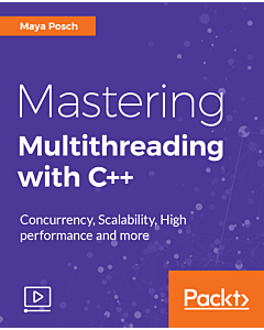 Mastering Multithreading with C++ [Video]