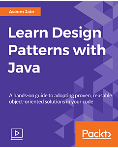 Learn Design Patterns with Java [Video]
