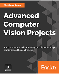 Advanced Computer Vision Projects [Video]