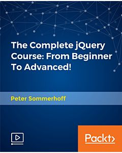 The Complete jQuery Course: From Beginner To Advanced! [Video]