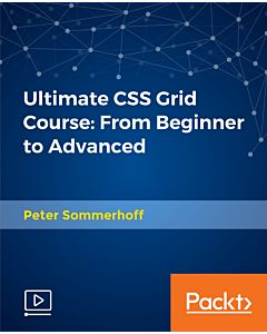 Ultimate CSS Grid Course: From Beginner to Advanced [Video]