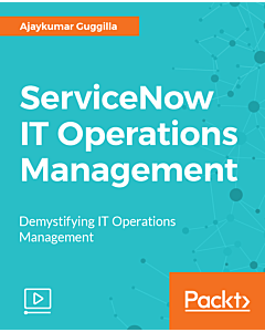 ServiceNow IT Operations Management [Video]