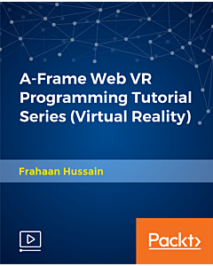 A-Frame Web VR Programming Tutorial Series (Virtual Reality) [Video]