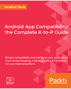 Android App Compatibility: the Complete K-to-P Guide [Video]