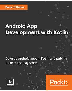 Android App Development with Kotlin [Video]