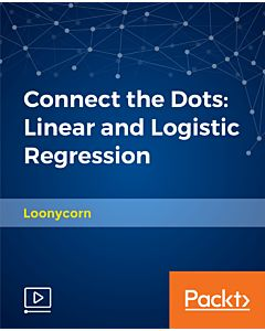 Connect the Dots: Linear and Logistic Regression [Video]