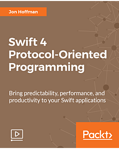 Swift 4 Protocol-Oriented Programming [Video]