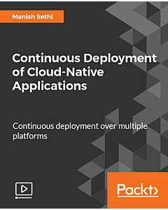 Continuous Deployment of Cloud-Native Applications [Video]