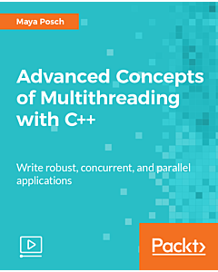 Advanced Concepts of Multithreading with C++ [Video]