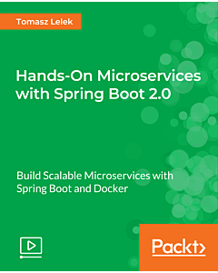 Hands-On Microservices with Spring Boot 2.0 [Video]