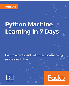 Python Machine Learning in 7 Days [Video]