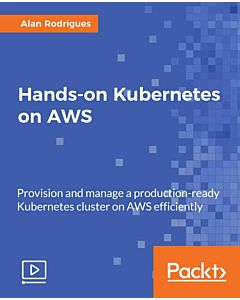 Hands-on Kubernetes on AWS [Video]