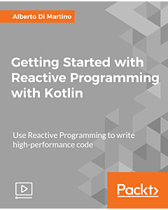 Getting Started with Reactive Programming with Kotlin [Video]