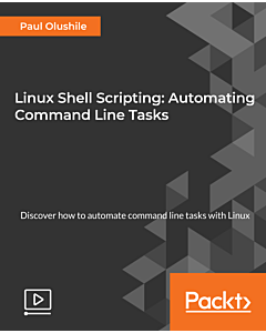 Linux Shell Scripting: Automating Command Line Tasks [Video]